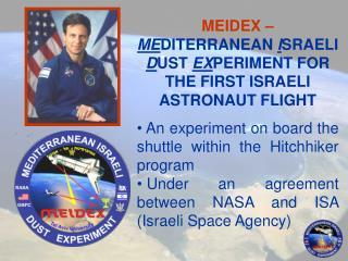 MEIDEX – ME DITERRANEAN  I SRAELI  D UST  EX PERIMENT FOR THE FIRST ISRAELI ASTRONAUT FLIGHT