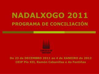 NADALXOGO 2011 PROGRAMA DE CONCILIACI�N