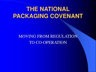 THE NATIONAL PACKAGING COVENANT