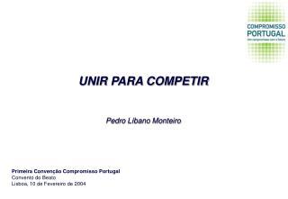 Primeira Convenção Compromisso Portugal Convento do Beato Lisboa, 10 de Fevereiro de 2004
