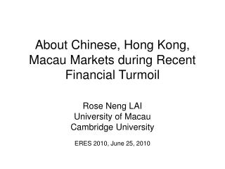 About Chinese, Hong Kong, Macau Markets during Recent Financial Turmoil