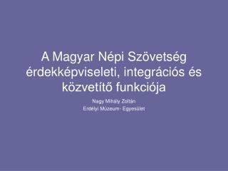 A Magyar Népi Szövetség érdekképviseleti, integrációs és közvetítő funkciója