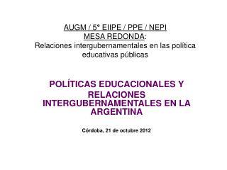 POL�TICAS EDUCACIONALES Y  RELACIONES INTERGUBERNAMENTALES EN LA ARGENTINA