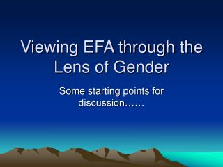 Viewing EFA through the Lens of Gender