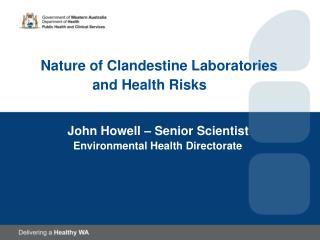 Nature of  Clandestine Laboratories          and Health Risks
