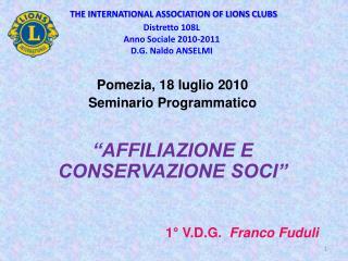 """Pomezia, 18 luglio 2010 Seminario Programmatico """"AFFILIAZIONE E CONSERVAZIONE SOCI"""""""