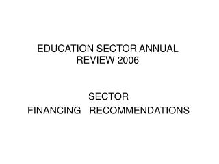 EDUCATION SECTOR ANNUAL REVIEW 2006