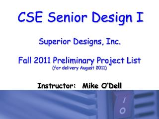 Superior Designs, Inc. Fall 2011 Preliminary Project List (for delivery August 2011)
