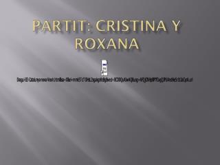 Partit: Cristina y  roxana