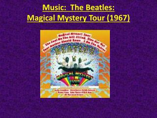 Music: The Beatles:   Magical Mystery Tour (1967)