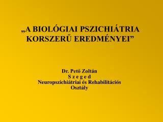 Dr. Pető Zoltán S z e g e d Neuropszichiátriai és Rehabilitációs Osztály