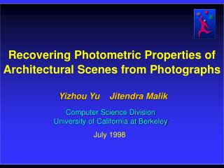 Recovering Photometric Properties of Architectural Scenes from Photographs