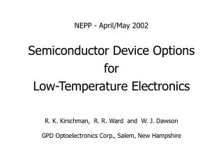 NEPP - April/May 2002 Semiconductor Device Options for Low-Temperature Electronics