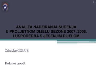 ANALIZA NADZIRANJA SUĐENJA U PROLJETNOM DIJELU SEZONE 2007./2008. I USPOREDBA S JESENJIM DIJELOM
