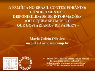 A  FAMÍLIA NO BRASIL CONTEMPORÂNEO:  CONHECIMENTO E  DISPONIBILIDADE DE INFORMAÇÕES