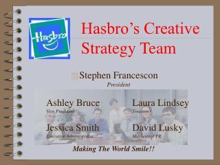 Hasbro's Creative Strategy Team