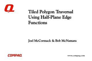 Tiled Polygon Traversal Using Half-Plane Edge Functions