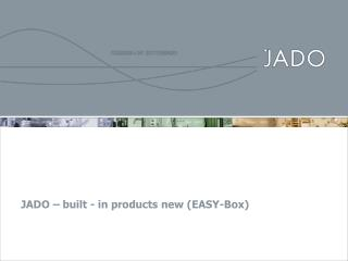 JADO – built - in products new (EASY-Box)