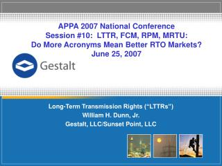 "Long-Term Transmission Rights (""LTTRs"") William H. Dunn, Jr. Gestalt, LLC/Sunset Point, LLC"