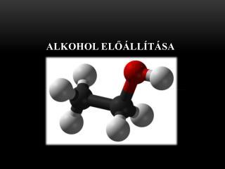 Alkohol előállítása