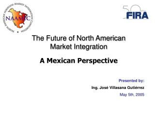 The Future of North American Market Integration A Mexican Perspective