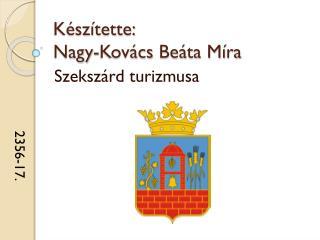 Készítette:  Nagy-Kovács  Beáta Míra