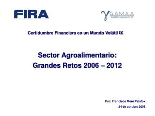 Sector Agroalimentario:  Grandes Retos 2006 – 2012