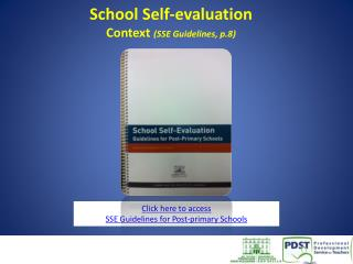 School Self-evaluation Context  (SSE Guidelines, p.8)