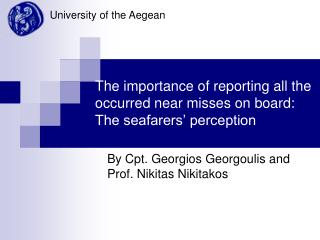 The importance of reporting all the occurred near misses on board:  The seafarers' perception