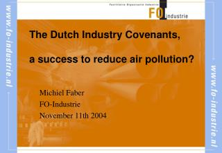 The Dutch Industry Covenants,  a success to reduce air pollution?