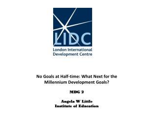 Millennium Development  Goal  2  Achieve Universal Primary Education