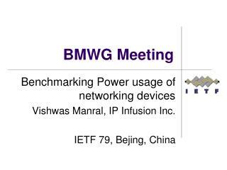 BMWG Meeting