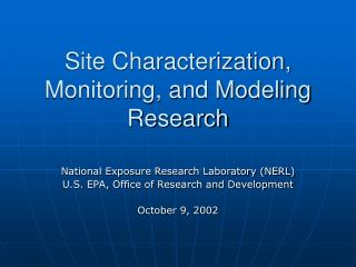 Site Characterization, Monitoring, and Modeling Research
