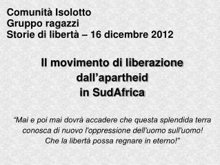 Comunità Isolotto Gruppo ragazzi Storie di libertà – 16 dicembre 2012
