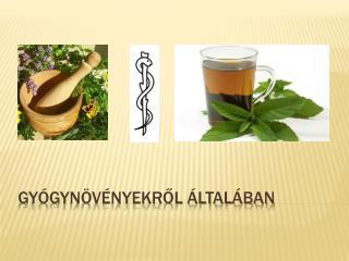 Gyógynövényekről általában