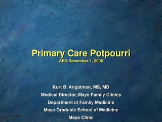 Primary Care Potpourri AED November 1, 2006