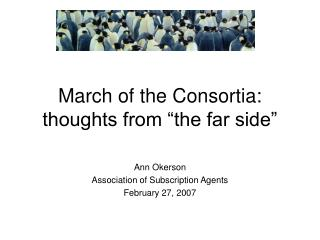 March of the Consortia: thoughts from �the far side�