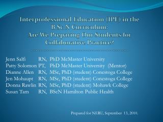 Jenn Salfi  RN,  PhD McMaster University Patty SolomonPT,   PhD McMaster University  (Mentor)