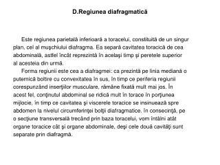 D. Regiunea diafragmatică