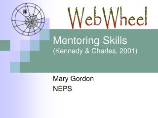 Mentoring Skills (Kennedy & Charles, 2001)