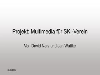 Projekt: Multimedia für SKI-Verein