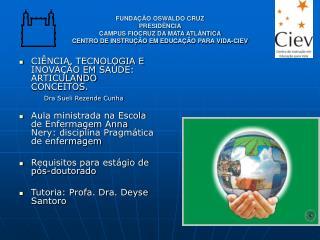 CIÊNCIA, TECNOLOGIA E INOVAÇÃO EM SAÚDE: ARTICULANDO CONCEITOS. Dra Sueli Rezende Cunha