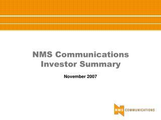 NMS Communications Investor Summary