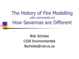 The History of Fire Modelling with comments on How Savannas are Different