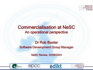 Commercialisation at NeSC An operational perspective