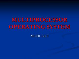 MULTIPROCESSOR OPERATING SYSTEM