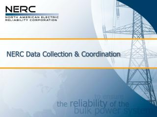 NERC Data Collection & Coordination