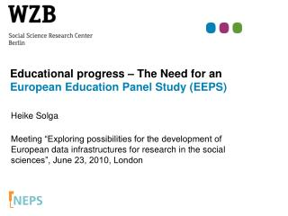 Educational progress – The Need for an  European Education Panel Study (EEPS)