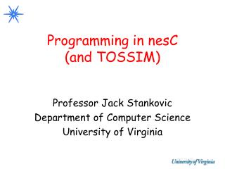 Programming in nesC (and TOSSIM)
