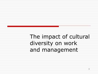 The impact of cultural diversity on work and management